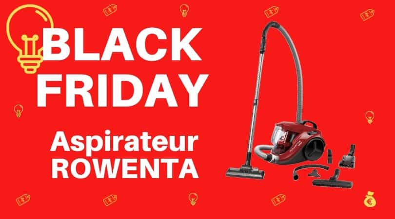 black friday aspirateur rowenta