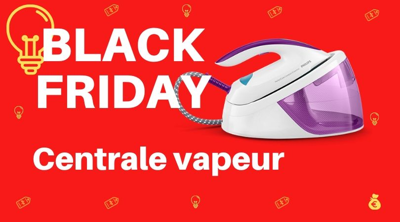black friday centrale vapeur