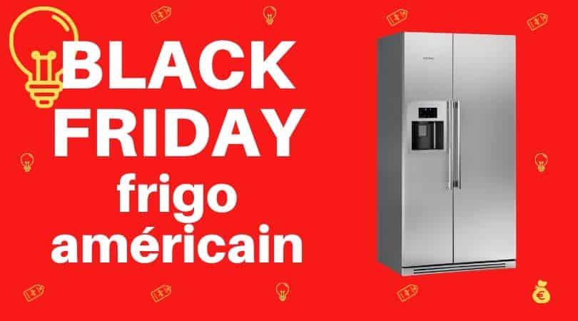 black friday frigo américain
